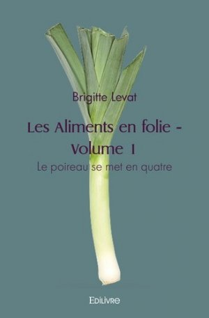 Les Aliments en folie - Edilivre - 9782414430680 -