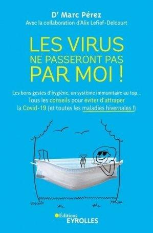 Les virus ne passeront pas par moi ! - Eyrolles - 9782416001437 -