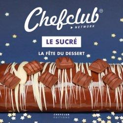 Le Sucré. La fête du dessert - chefclub - 9782490129102 -