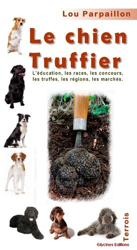 Le chien truffier - glycines editions - 9782490511006 -
