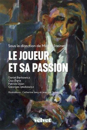 Le Joueur et sa passion - velvet - 9782490619030 -
