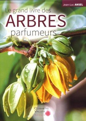 Le grand livre des arbres parfumeurs - cosmetic valley - 9782490639113 -