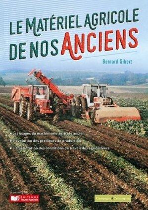 Le matériel agricole de nos anciens - Campagne et compagnie - 9782491072353 -
