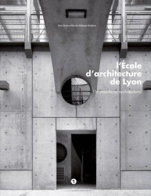 L'Ecole d'architecture de Lyon - libel - 9782491924058 -