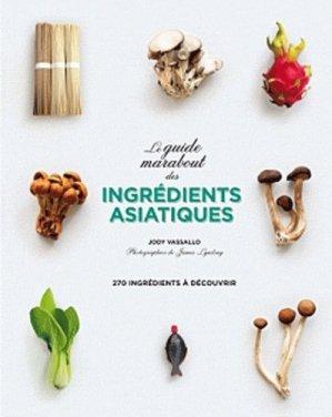 Le grand guide marabout des ingrédients asiatiques - Marabout - 9782501065801 -