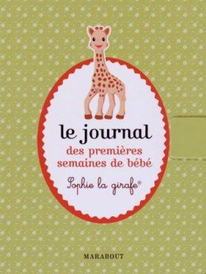 Le journal des premières semaines de bébé Sophie la girafe - Marabout - 9782501101165 -