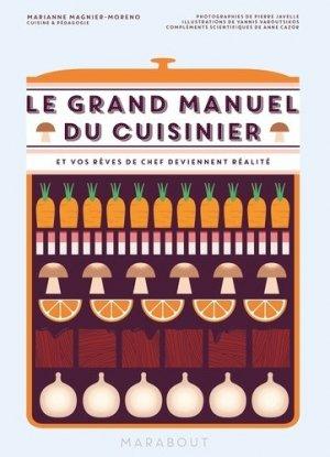 Le grand manuel du cuisinier. Et vos rêves de chef deviennent réalité - Marabout - 9782501105170 -