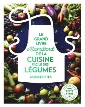 Le grand livre Marabout de la cuisine facile des légumes - Marabout - 9782501115261 -