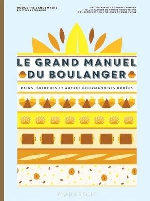 Le grand manuel du boulanger. Et vos rêves gourmands deviennent réalité - Marabout - 9782501116695 -