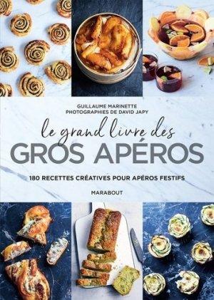 Le gros livre des gros apéros. 180 recettes créatives pour apéros festifs - Marabout - 9782501136310 -