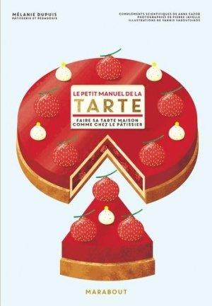 Le petit manuel de la tarte. Faire sa tarte maison comme chez le pâtissier - Marabout - 9782501139168 -