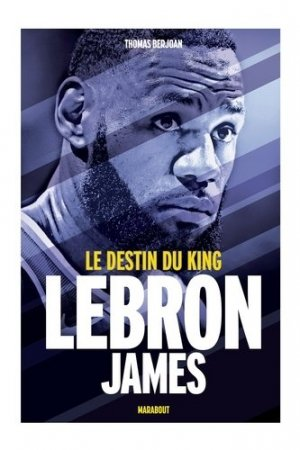 LeBron James. Le destin du king - Marabout - 9782501139717 -