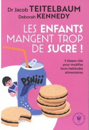Les enfants mangent trop de sucre - Marabout - 9782501150545 -