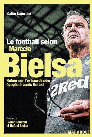 Le football selon Marcelo Bielsa - marabout - 9782501153089 -