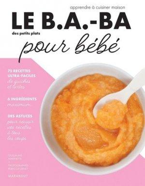 Le B.A.-BA des petits plats pour bébé - Marabout - 9782501156233 -