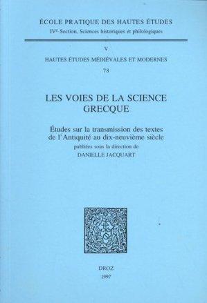 Les voies de la science grecque - Librairie Droz - 9782600002271 -
