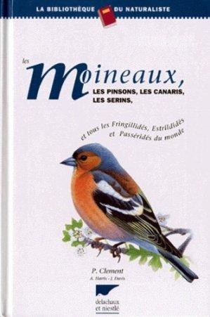 Les moineaux, les pinsons, les canaris, les serins - delachaux et niestle - 9782603010136 -