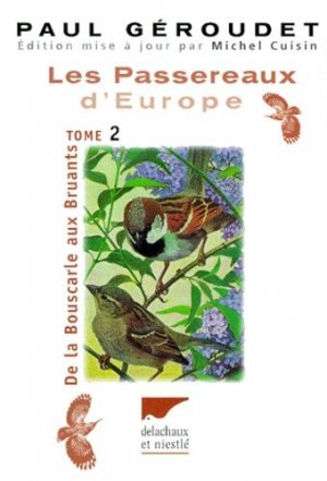 Les passereaux d'Europe Tome 2 De la bouscarle aux bruants - delachaux et niestle - 9782603011034 -