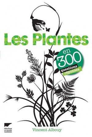 Les plantes en 300 questions-réponses - delachaux et niestle - 9782603018118 -