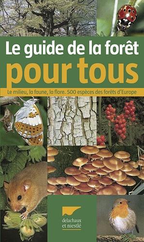 Le guide de la forêt pour tous - delachaux et niestle - 9782603018279 -