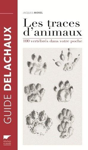 Les traces d'animaux 100 vertébrés dans votre poche - delachaux et niestle - 9782603022139 -