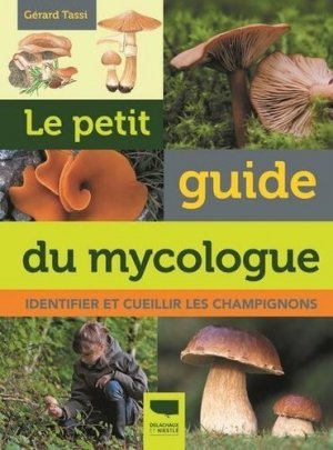 Le petit guide du mycologue - Delachaux et Niestlé - 9782603024287 -