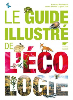 Le guide illustré de l'écologie - delachaux et niestle - 9782603025277 -