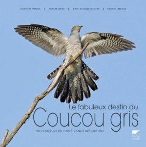 Le Fabuleux destin du coucou gris - delachaux et niestle - 9782603025338 -