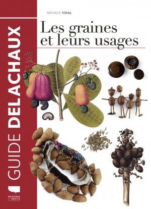 Les graines et leurs usages - delachaux et niestlé - 9782603026298 -