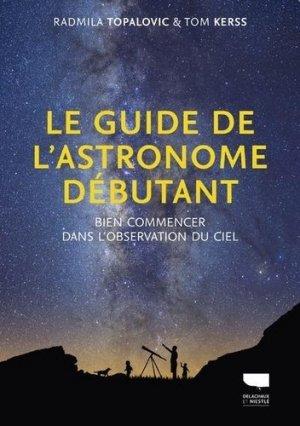 Le guide de l'astronome débutant - Delachaux et Niestlé - 9782603027059 -
