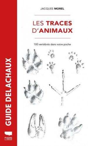 Les traces d'animaux 100 vertébrés dans votre poche - delachaux et niestle - 9782603027738 -