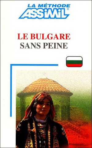 Le Bulgare - Débutants et Faux-débutants - assimil - 9782700502343 -