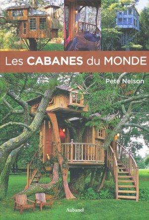 Les cabanes du monde - aubanel - 9782700606416 -