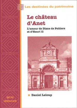 Le château d'Anet - belin - 9782701125596 -