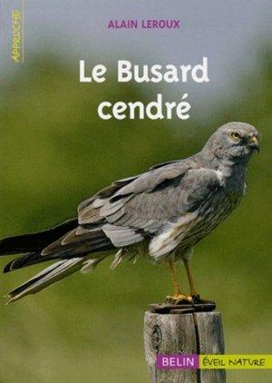 Le busard cendré - belin / éveil nature - 9782701139944 -