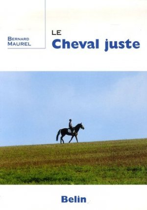Le cheval juste - belin - 9782701141909 -