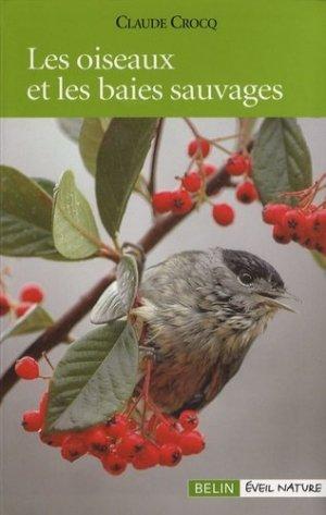 Les oiseaux et les baies sauvages - belin / éveil nature - 9782701142937 -