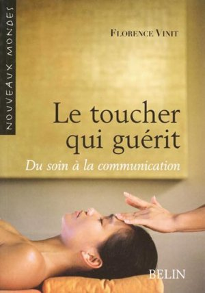 Le toucher qui guérit - belin - 9782701145907 -