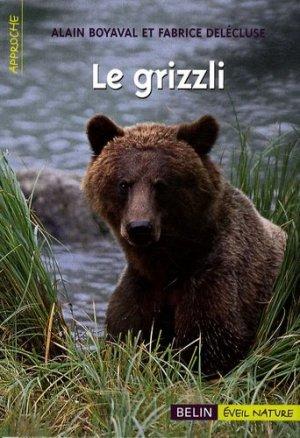 Le grizzli - belin / éveil nature - 9782701147789 -