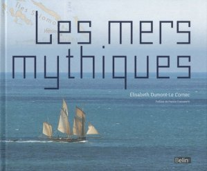 Les mers mythiques - belin - 9782701158143 -