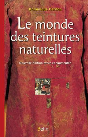 Le monde des teintures naturelles - belin - 9782701161433 -