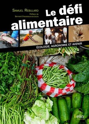 Le défi alimentaire : écologie, agronomie et avenir - belin - 9782701175836 -