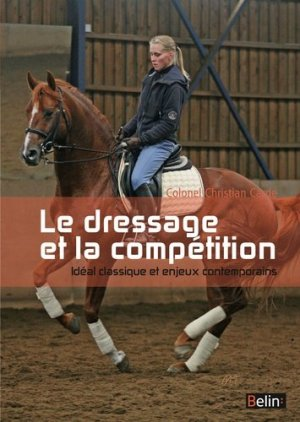 Le dressage et la compétition - belin - 9782701191768 -