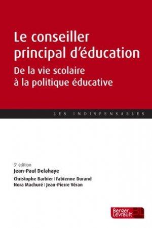 Le conseiller principal d'éducation. De la vie scolaire à la politique éducative, 3e édition - berger levrault - 9782701318752 -