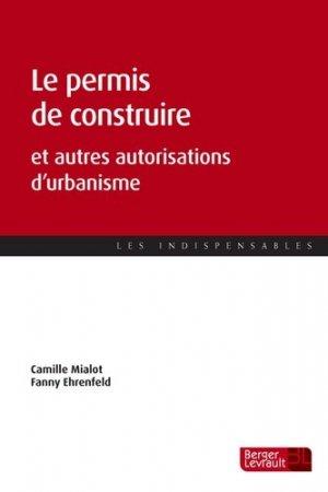 Le permis de construire et autres autorisations d'urbanisme - berger levrault - 9782701319551 -