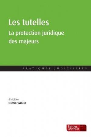 Les tutelles. La protection juridique des majeurs, 4e édition - berger levrault - 9782701320663 -