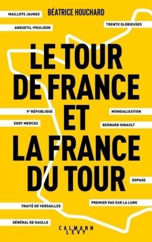 Le Tour de France et la France du Tour - calmann levy - 9782702166734 -