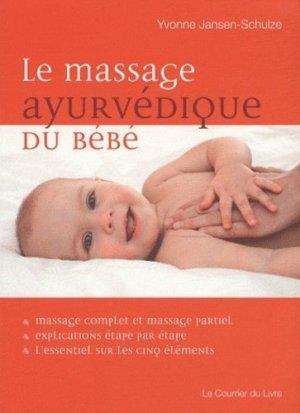 Le massage ayurvédique du bébé - Le Courrier du Livre - 9782702907870 -