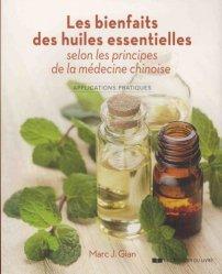 Les bienfaits des huiles essentielles selon les principes de la médecine chinoise - le courrier du livre - 9782702914564