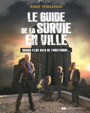 Le guide de la survie en ville - le courrier du livre - 9782702914601 -